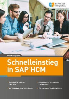 Schnelleinstieg in SAP HCM, Wolf Kanngießer