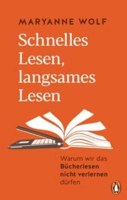 Schnelles Lesen, langsames Lesen - Maryanne Wolf |