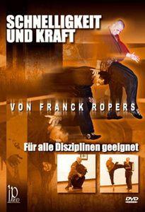 Schnelligkeit und Kraft, Franck Ropers
