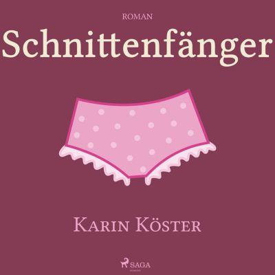 Schnittenfänger (Ungekürzt), Karin Köster