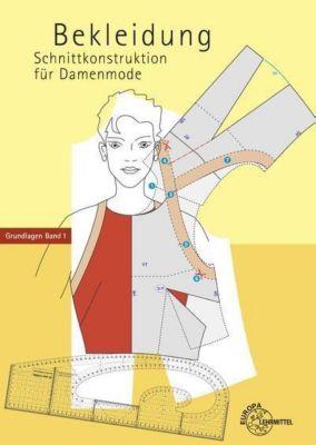 Schnittkonstruktion für Damenmode: Bd.1 Bekleidung, Guido Hofenbitzer