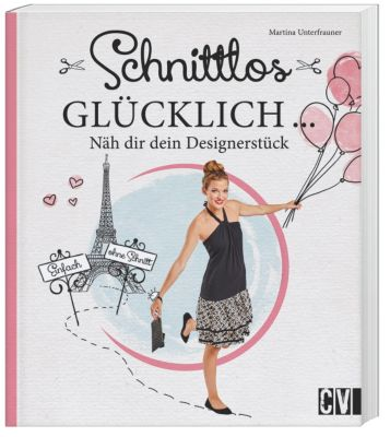 Schnittlos glücklich - Martina Unterfrauner |