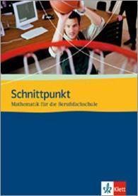 Schnittpunkt, Mathematik für die Berufsfachschule: Schülerbuch