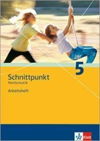 Schnittpunkt Mathematik, Realschule Hessen / Schleswig-Holstein u. Grundschule Berlin / Brandenburg: 5. Schuljahr, Arbeitsheft