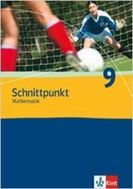 Schnittpunkt Mathematik, Realschule Hessen und Schleswig-Holstein: 9. Schuljahr (auch für Berlin, Brandenburg, Mecklenburg-Vorpommern u. Sachsen-Anhalt)