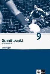 Schnittpunkt Mathematik, Realschule Hessen und Schleswig-Holstein: 9. Schuljahr, Lösungen (auch für Berlin, Brandenburg, Mecklenburg-Vorpommern u. Sachsen-Anhalt)