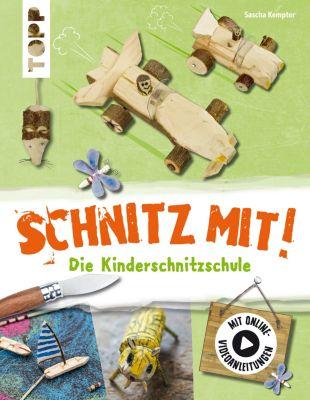 Schnitz mit. Die Kinderschnitzschule, Sascha Kempter