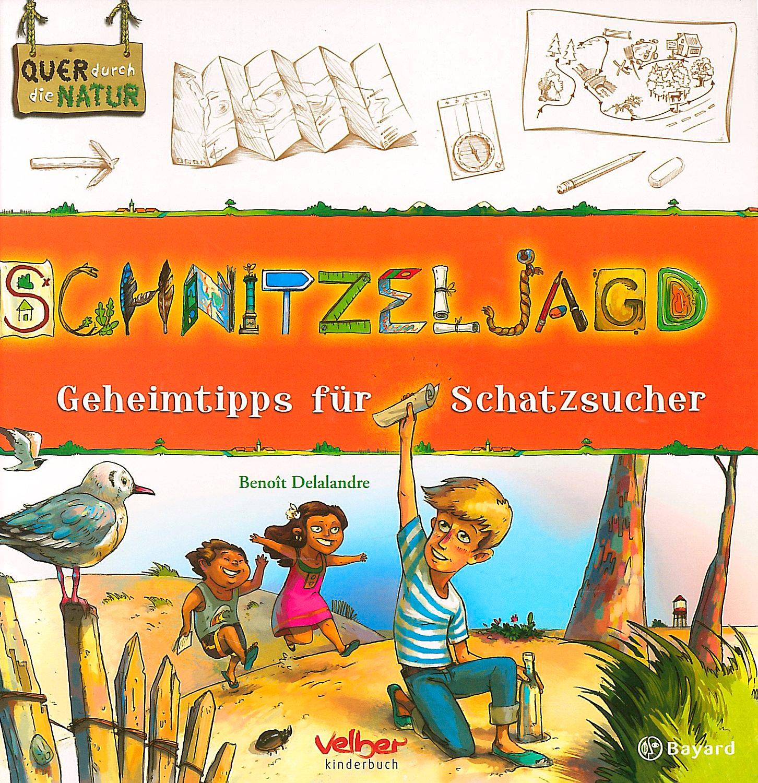 Schnitzeljagd Buch von Benoit Delalandre portofrei - Weltbild.de