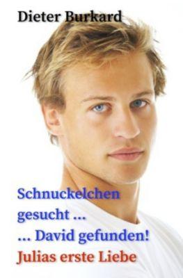 Schnuckelchen gesucht ... David gefunden!, Dieter Burkard