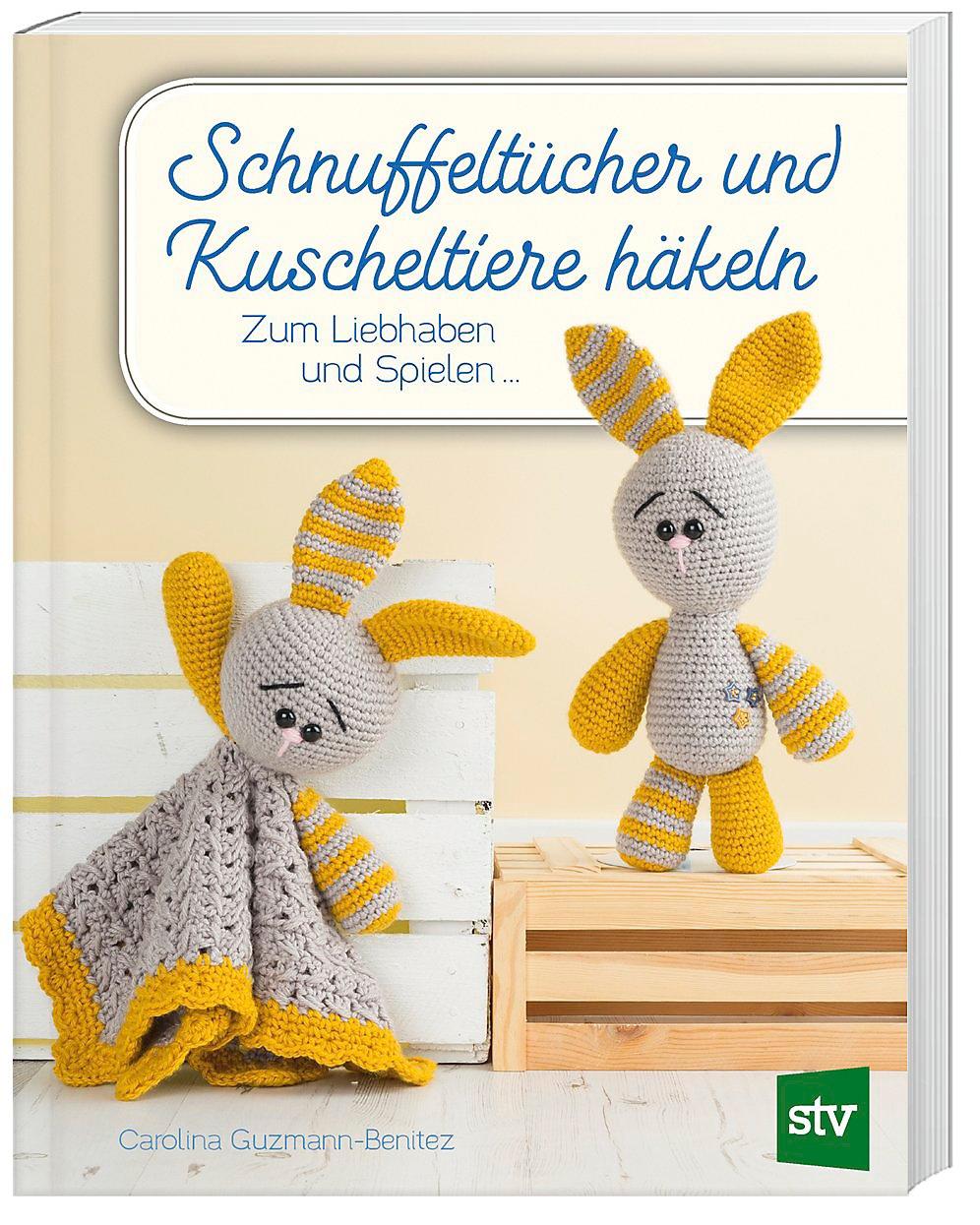Schnuffeltücher Und Kuscheltiere Häkeln Buch Portofrei Bestellen