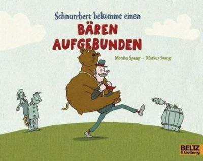 Schnurrbert bekommt einen Bären aufgebunden, Monika Spang, Markus Spang