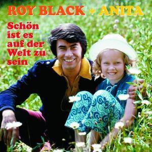Schön Ist Es Auf Der Welt Zu Sein, Roy & Anita Black