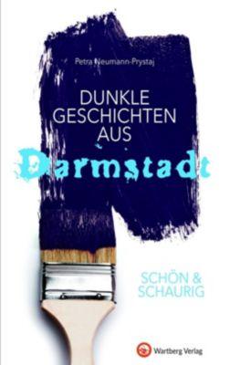SCHÖN & SCHAURIG - Dunkle Geschichten aus Darmstadt, Petra Neumann-Prystaj