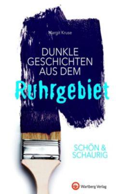 SCHÖN & SCHAURIG - Dunkle Geschichten aus dem Ruhrgebiet, Margit Kruse