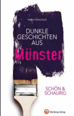 SCHÖN & SCHAURIG - Dunkle Geschichten aus Münster, Heike Hänscheid