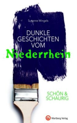 SCHÖN & SCHAURIG - Dunkle Geschichten vom Niederrhein, Susanne Wingels