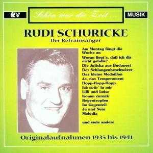 Schön war die Zeit..., Rudi Schuricke