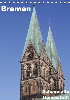 Schöne alte Hansestadt Bremen (Tischkalender 2019 DIN A5 hoch), Anja Bagunk