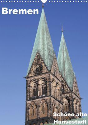 Schöne alte Hansestadt Bremen (Wandkalender 2019 DIN A3 hoch), Anja Bagunk