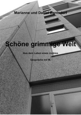 Schöne grimmige Welt, Marianne Bernsdorf