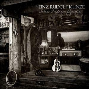 Schöne Grüße Vom Schicksal, Heinz Rudolf Kunze