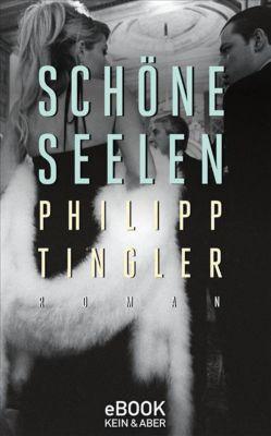 Schöne Seelen, Philipp Tingler
