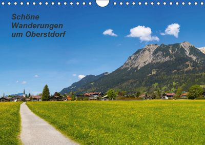 Schöne Wanderungen um Oberstdorf (Wandkalender 2019 DIN A4 quer), Walter G. Allgöwer