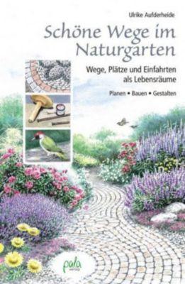 Sch ne wege im naturgarten buch portofrei bei for Gartengestaltung joanna