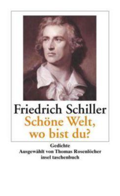 Schöne Welt, wo bist du?, Friedrich von Schiller
