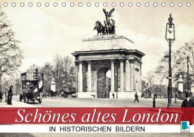 Schönes altes London in historischen Bildern (Tischkalender 2019 DIN A5 quer), CALVENDO