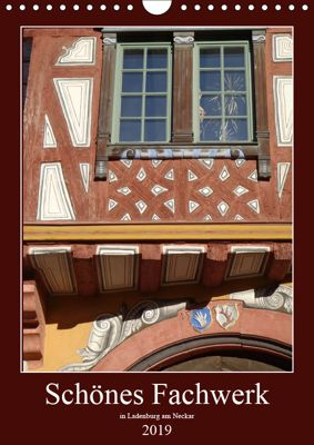 Schönes Fachwerk in Ladenburg am Neckar (Wandkalender 2019 DIN A4 hoch), Ilona Andersen