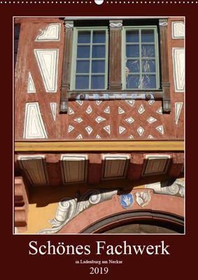 Schönes Fachwerk in Ladenburg am Neckar (Wandkalender 2019 DIN A2 hoch), Ilona Andersen