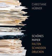 Schönes Papier - Christiane Hübner pdf epub
