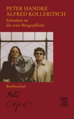 Schönheit ist die erste Bürgerpflicht, Peter Handke, Alfred Kolleritsch