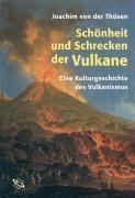 Schönheit und Schrecken der Vulkane, Joachim von der Thüsen