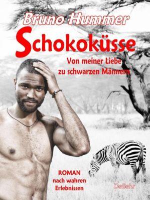 Schokoküsse - Von meiner Liebe zu schwarzen Männern - Bruno Hummer |