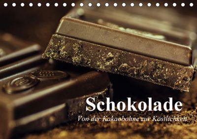 Schokolade. Von der Kakaobohne zur Köstlichkeit (Tischkalender 2019 DIN A5 quer), Elisabeth Stanzer