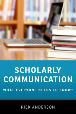 Scholarly Communication, Rick Anderson