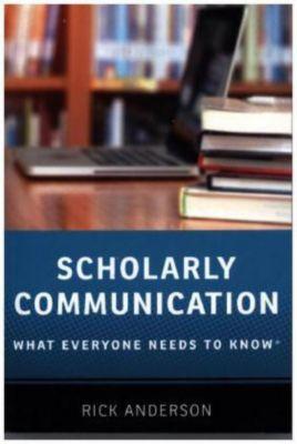 Scholarly Communication, Rick Anderson
