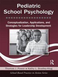 School-Based Practice in Action: Pediatric School Psychology, Kathy L. Bradley-Klug, Thomas J. Power