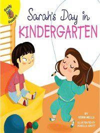 School Days: Sarah's Day at Kindergarten, Robin Wells