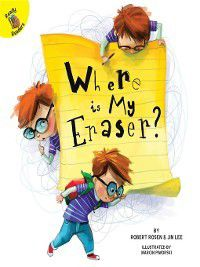 School Days: Where is My Eraser?, Robert Rosen