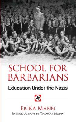 School for Barbarians, Erika Mann