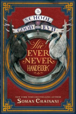 School for Good and Evil - The Ever Never Handbook, Soman Chainani