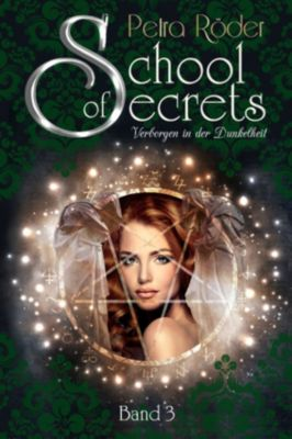 School of Secrets: School of Secrets (Band3) - Verborgen in der Dunkelheit, Petra Röder