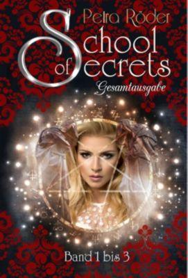 School of Secrets Trilogie - Gesamtausgabe, Petra Röder