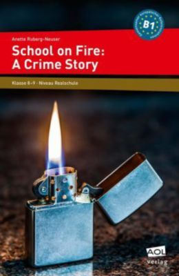 School on Fire: A Crime Story - Anette Ruberg-Neuser pdf epub