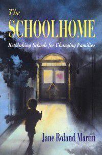 Schoolhome, Jane Roland MARTIN