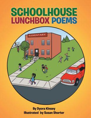 Schoolhouse Lunchbox Poems, Dyora Kinsey