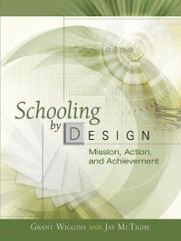 Schooling by Design, Grant Wiggins, Jay McTighe